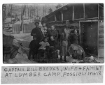 Capt. Bill Brooks, Wife and Family At Lumber Camp Possibly 1916-18